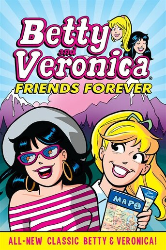 Betty & Veronica: Friends Forever by Archie Superstars