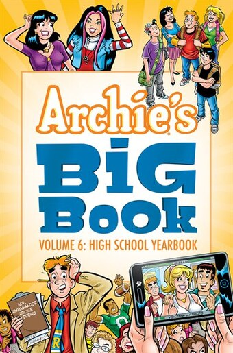 Archie's Big Book Vol. 6: High School Yearbook by Archie Superstars