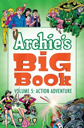 Archie's Big Book Vol. 5: Action Adventure by Archie Superstars