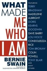 What Made Me Who I Am by Bernie Swain