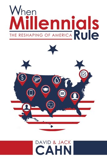 When Millennials Rule: The Reshaping of America by David Cahn