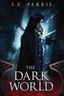 The Dark World by S.C. Parris