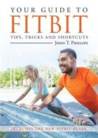 Your Guide to Fitbit: Tips, Tricks and Shortcuts