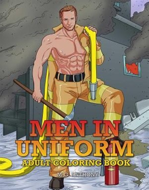 Men In Uniform Adult Coloring Book by M. G. Anthony
