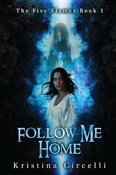 Follow Me Home by Kristina Circelli
