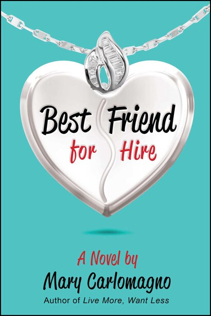 Best Friend for Hire: A Novel by Mary Carlomagno
