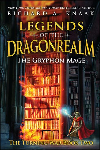 Legends of the Dragonrealm: The Gryphon Mage (The Turning War Book Two) by Richard  A. Knaak