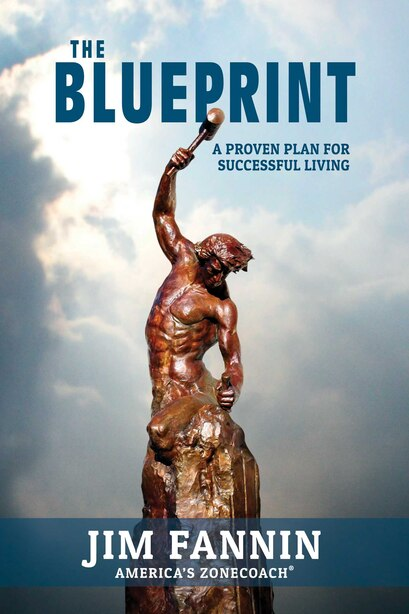 The Blueprint: A Proven Plan for Successful Living by Jim Fannin