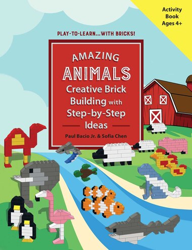 AMAZING ANIMALS: Creative Brick Building with Step-by-Step Ideas by Paul Bacio