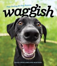 Waggish: Dogs Smiling For Dog Reasons