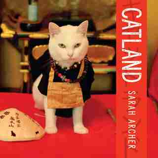 Catland: The Soft Power Of Cat Culture In Japan by Sarah Archer