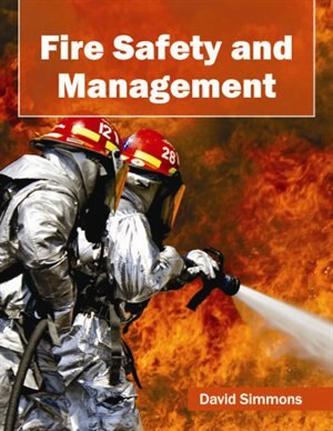 Fire Safety And Management by David Simmons