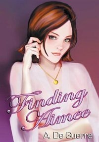 Finding Aimee by A. De Guerre