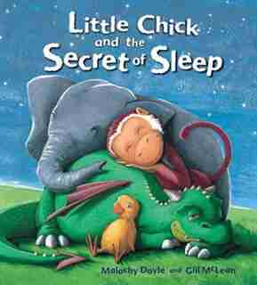 Storytime: Little Chick And The Secret Of Sleep by Malachy Doyle