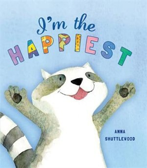 Storytime: I'm The Happiest by Anan Shuttlewood