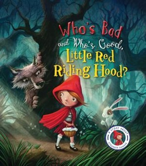 Fairytales Gone Wrong: Who's Bad And Who's Good, Little Red Riding Hood?: A Story About Stranger Danger by Steve Smallman