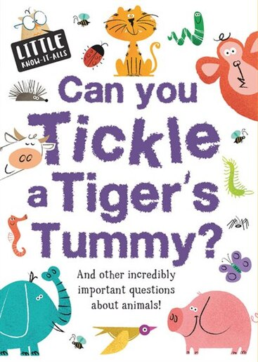 Can You Tickle A Tiger's Tummy? by Sue Nicholson