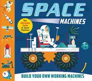 Space Machines: Build Your Own Working Machines! by Ian Graham