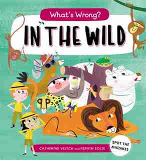 What's Wrong? In The Wild by Catherine Veitch