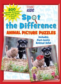 Spot The Difference Animal Picture Puzzles (a Time For Kids Book): 200 Adorable Pictures- Hours And…