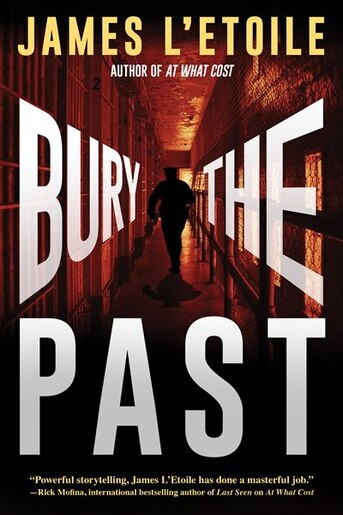 Bury The Past: A Detective Penley Mystery by James L'etoile