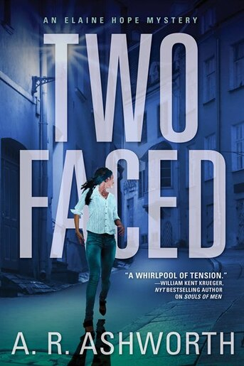 Two Faced: An Elaine Hope Mystery by A. R. Ashworth