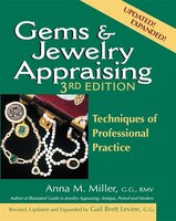 Gems & Jewelry Appraising 3/E: Techniques of Professional Practice (Edition, Updated and Expanded)