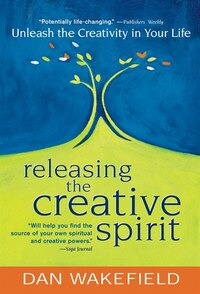 Releasing the Creative Spirit: Unleash the Creativity in Your Life