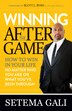 Winning After The Game: How To Win In Your Life No Matter Who You Are Or What You've  Been Through by Setema Gali