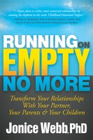 Running On Empty No More: Transform Your Relationships With Your Partner, Your Parents And  Your…