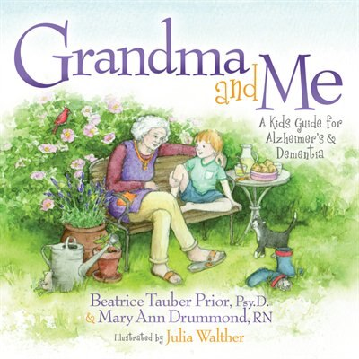 Grandma And Me: A Kid's Guide For Alzheimer's And Dementia by Beatrice Tauber Prior