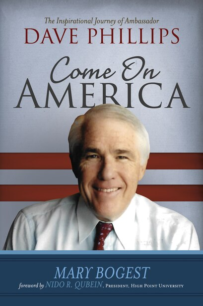 Come On, America: The Inspirational Journey Of Ambassador Dave Phillips by Mary Bogest