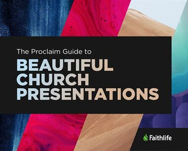 The Proclaim Guide To Beautiful Church Presentations by Faithlife Corporation