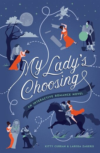 My Lady's Choosing: An Interactive Romance Novel de Kitty Curran