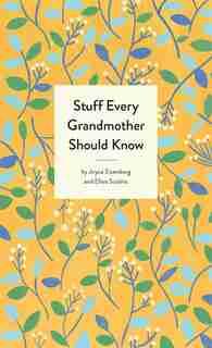 Stuff Every Grandmother Should Know by Joyce Eisenberg