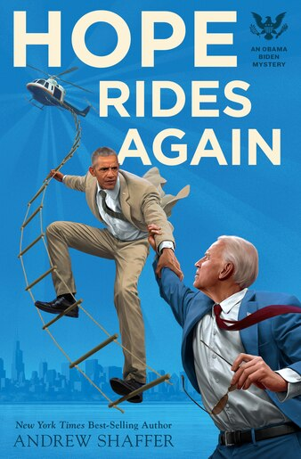 Hope Rides Again: An Obama Biden Mystery by Andrew Shaffer