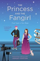 The Princess And The Fangirl: A Geekerella Fairy Tale