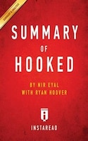 Summary of Hooked: by Nir Eyal with Ryan Hoover  Includes Analysis