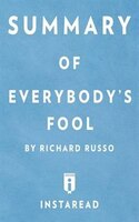 Summary of Everybody's Fool by Richard Russo  Includes Analysis