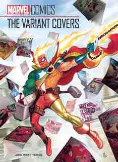 Marvel Comics: The Variant Covers by John Rhett Thomas