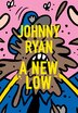 A New Low by Johnny Ryan