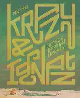The George Herriman Library: Krazy & Ignatz 1916-1918 by George Herriman