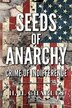 Seeds of Anarchy: Crime of Indifference by H.H. Charles