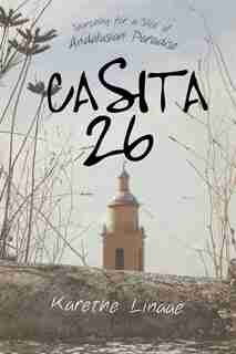 Casita 26: Searching for a Slice of Andalusian Paradise by Karethe Linaae