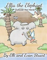 Ellia the Elephant: Outside the Herd