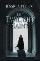 The Twilight Saint