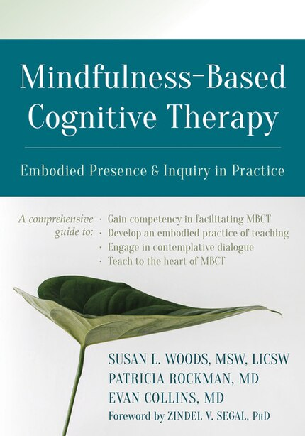 Mindfulness-based Cognitive Therapy: Embodied Presence And Inquiry In Practice by Susan L. Woods