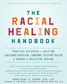 Book The Racial Healing Handbook: Practical Activities To Help You Challenge Privilege, Confront… by Anneliese A. Singh