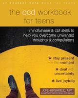 The Ocd Workbook For Teens: Mindfulness And Cbt Skills To Help You Overcome Unwanted Thoughts And…