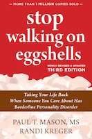 Stop Walking On Eggshells: Taking Your Life Back When Someone You Care About Has Borderline…